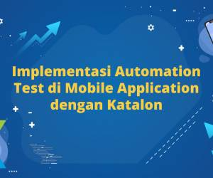 Implementasi Automation Test di Mobile Application dengan Katalon