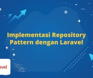Implementasi Repository Pattern dengan Laravel