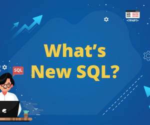 What's New SQL?