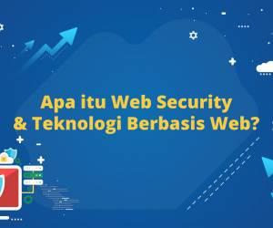 Apa itu Web Security & Teknologi berbasis Web?